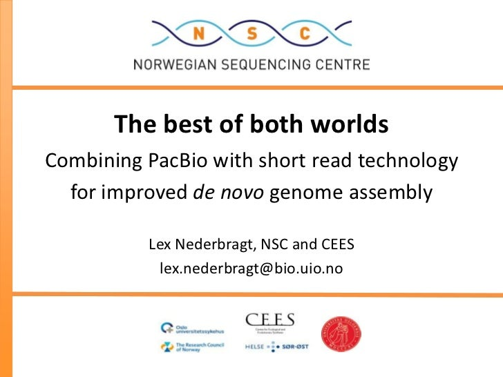 The best of both worldsCombining PacBio with short read technology  for improved de novo genome assembly          Lex Nede...