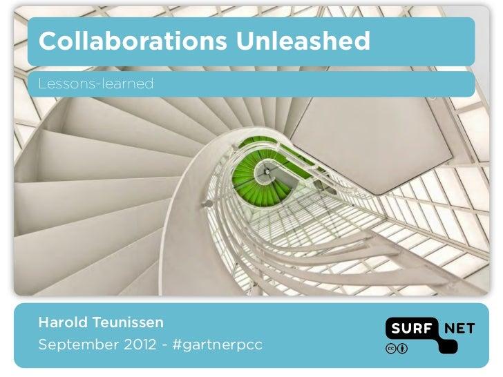 Collaborations UnleashedLessons-learnedHarold TeunissenSeptember 2012 - #gartnerpcc