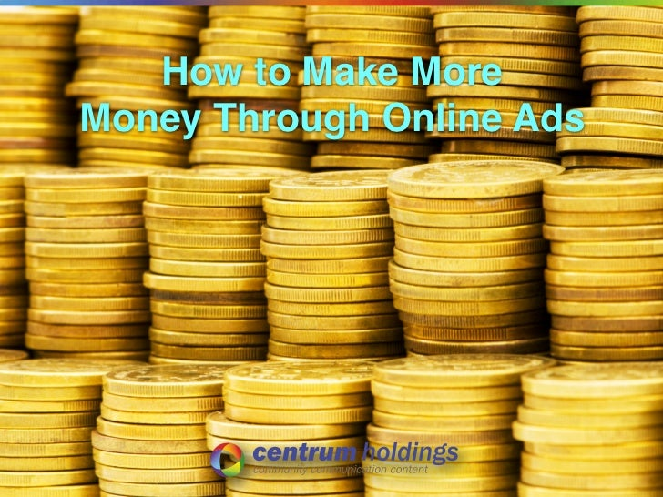 How to Make MoreMoney Through Online Ads