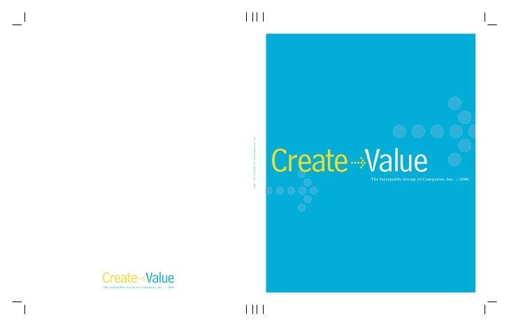 Create Value       >           The Interpublic Group of Companies, Inc. / 2000