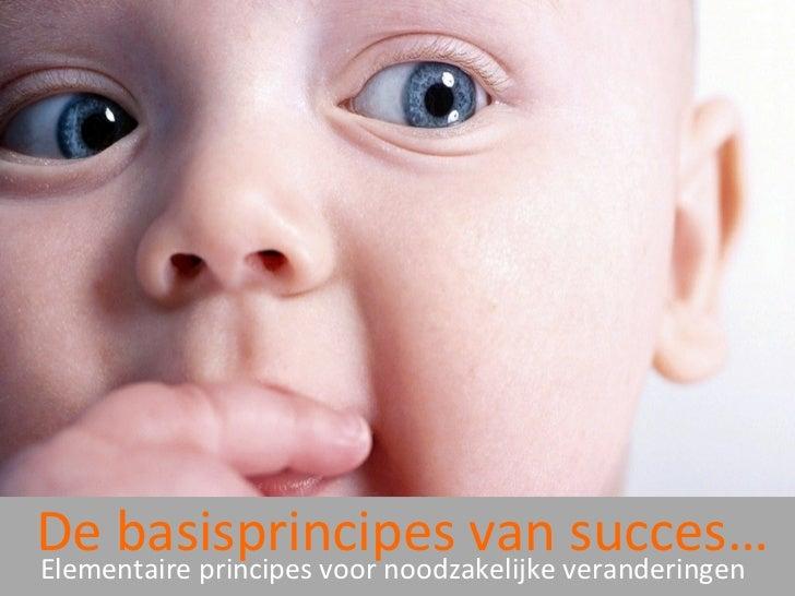 De basisprincipes van veranderingenElementaire principes voor noodzakelijke                                         succes…