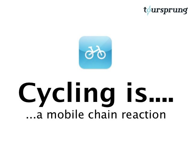 Cycling is.......a mobile chain reaction