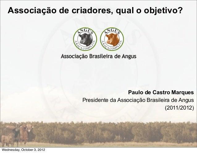 Associação de criadores, qual o objetivo?                                               Paulo de Castro Marques           ...