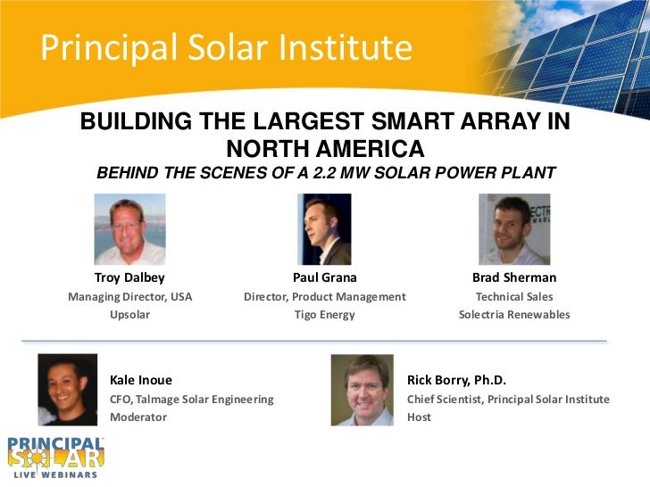 Principal Solar Institute   BUILDING THE LARGEST SMART ARRAY IN              NORTH AMERICA     BEHIND THE SCENES OF A 2.2 ...