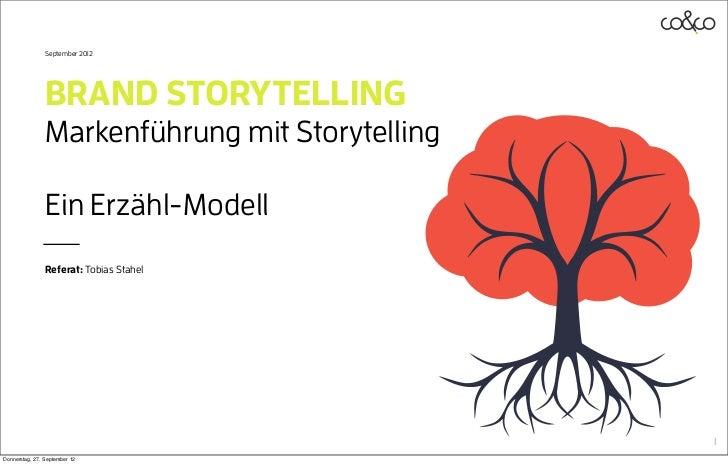 September 2012                BRAND STORYTELLING                Markenführung mit Storytelling                Ein Erzähl-M...