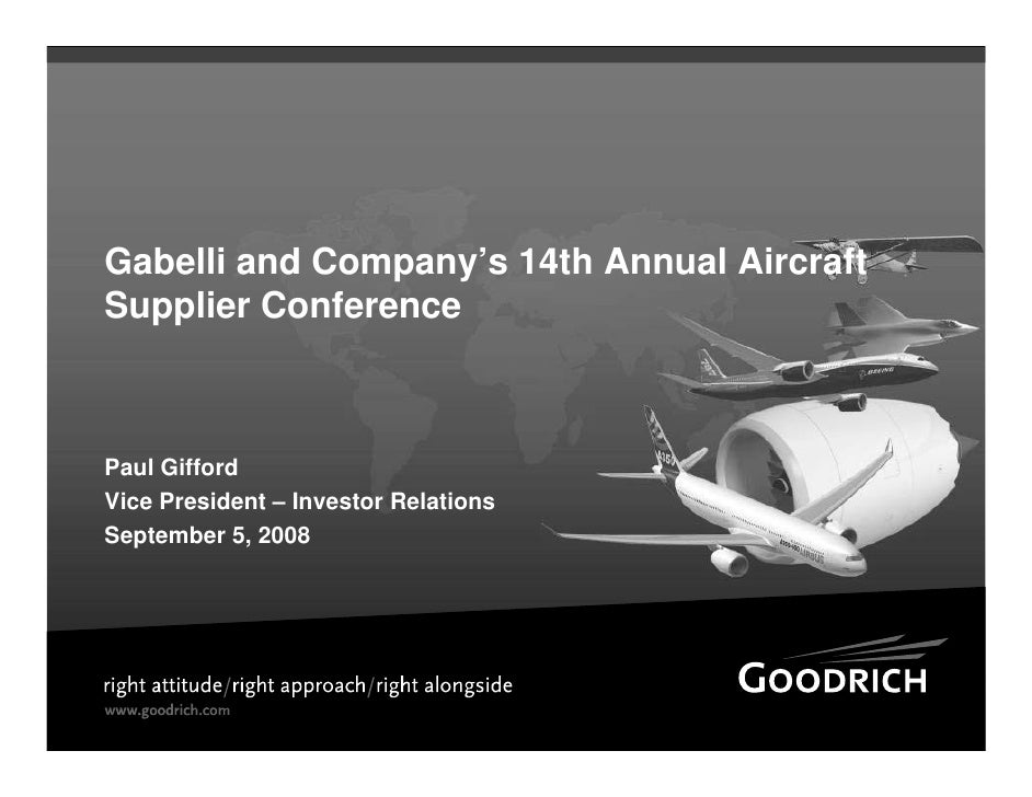 Gabelli and Company's 14th Annual Aircraft Supplier Conference    Paul Gifford Vice President – Investor Relations Septemb...