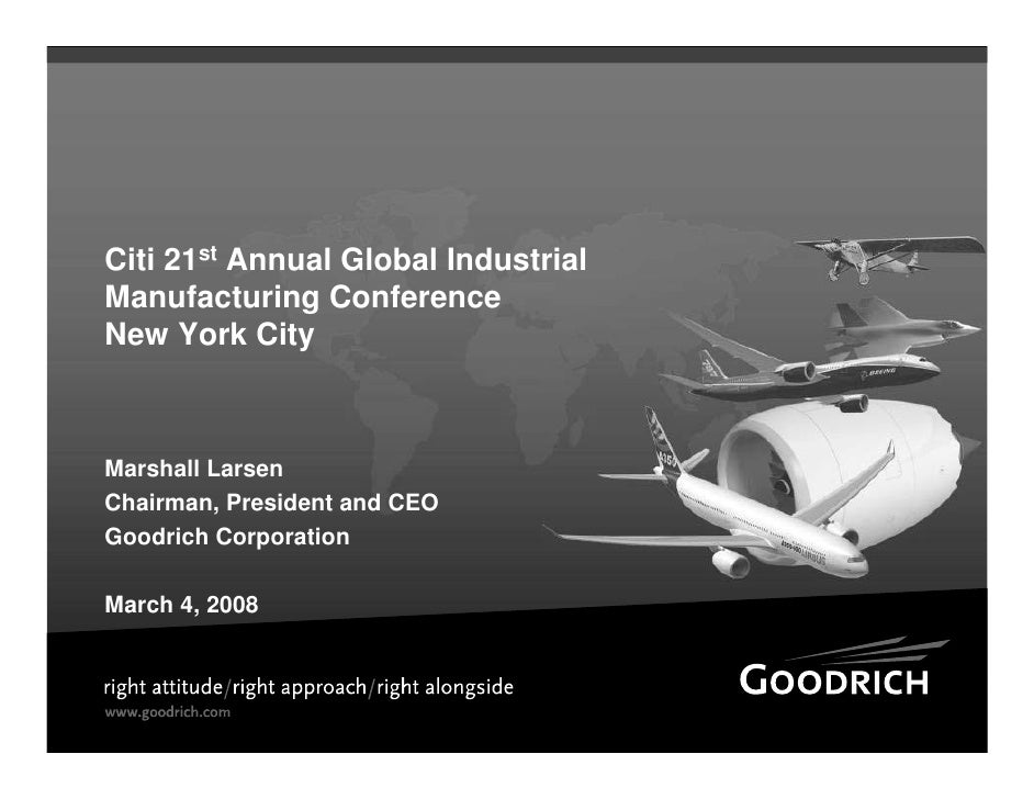 Citi 21st Annual Global Industrial Manufacturing Conference New York City    Marshall Larsen Chairman, President and CEO G...