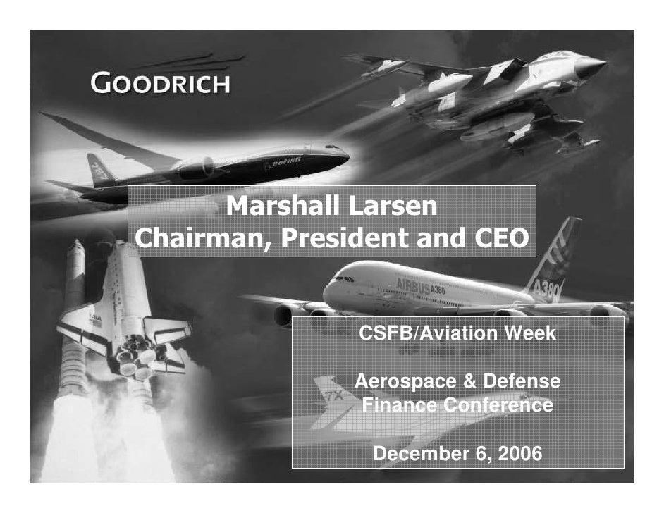 Marshall Larsen Chairman, President and CEO                  CSFB/Aviation Week                 Aerospace & Defense       ...