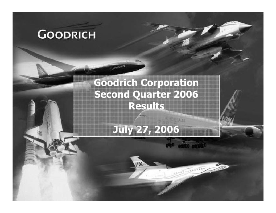 Goodrich Corporation     Second Quarter 2006           Results         July 27, 2006     1