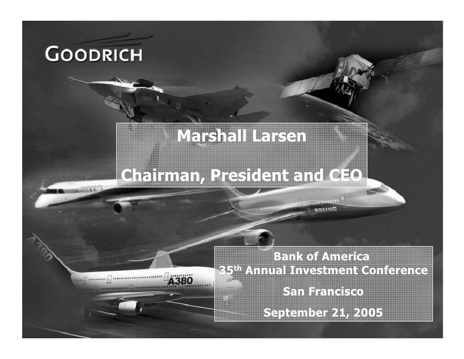 Marshall Larsen      Chairman, President and CEO                           Bank of America               35th Annual Inves...
