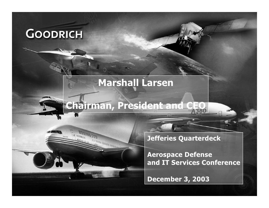 Marshall Larsen  Chairman, President and CEO                  Jefferies Quarterdeck                 Aerospace Defense     ...