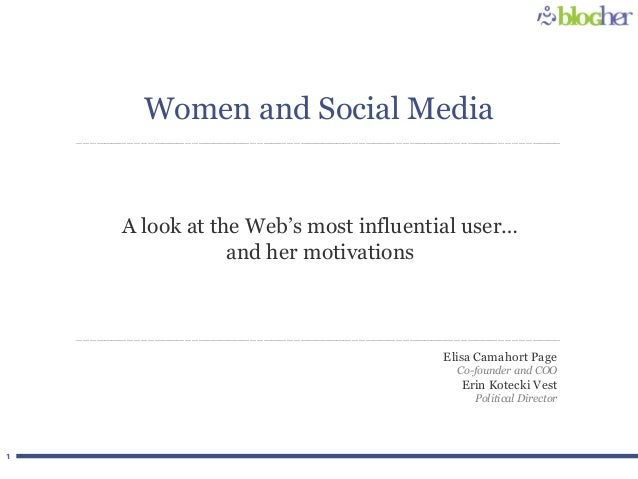 1 A look at the Web's most influential user… and her motivations Elisa Camahort Page Co-founder and COO Erin Kotecki Vest ...