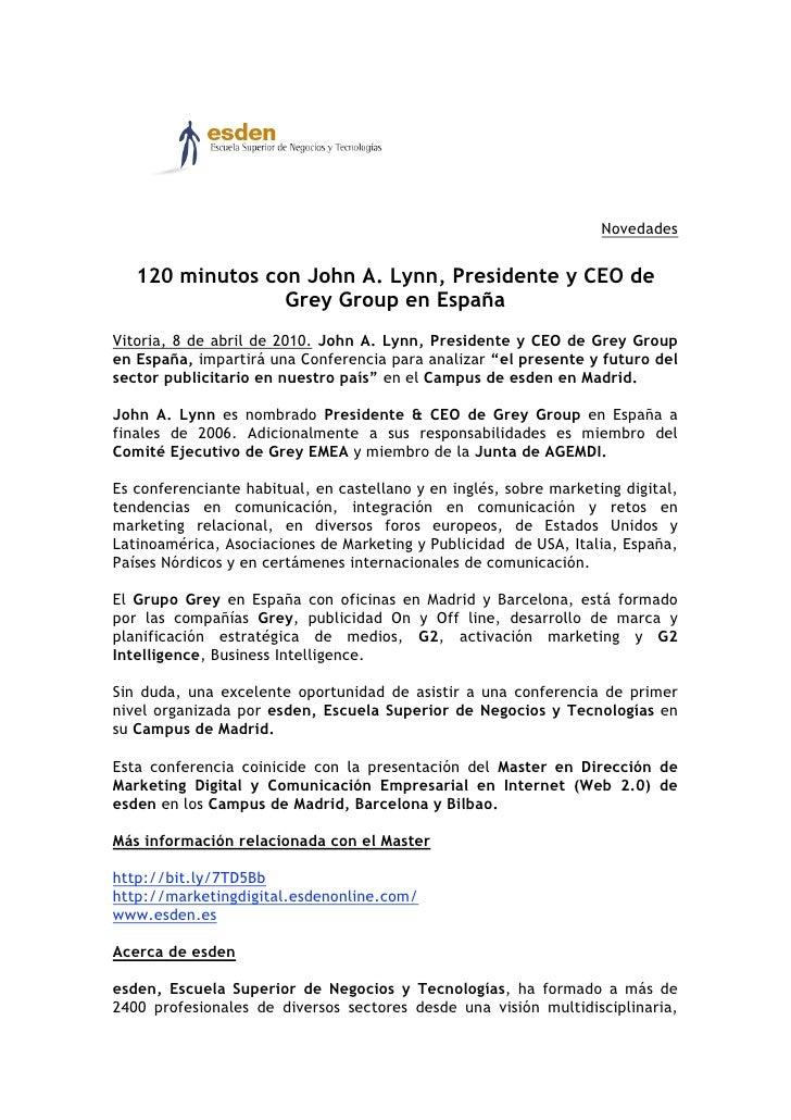 Novedades      120 minutos con John A. Lynn, Presidente y CEO de                  Grey Group en España Vitoria, 8 de abril...