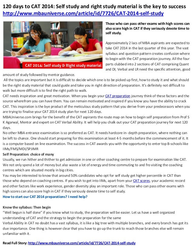 120 days to CAT 2014: Self study and right study material is the key to success http://www.mbauniverse.com/article/id/7726...