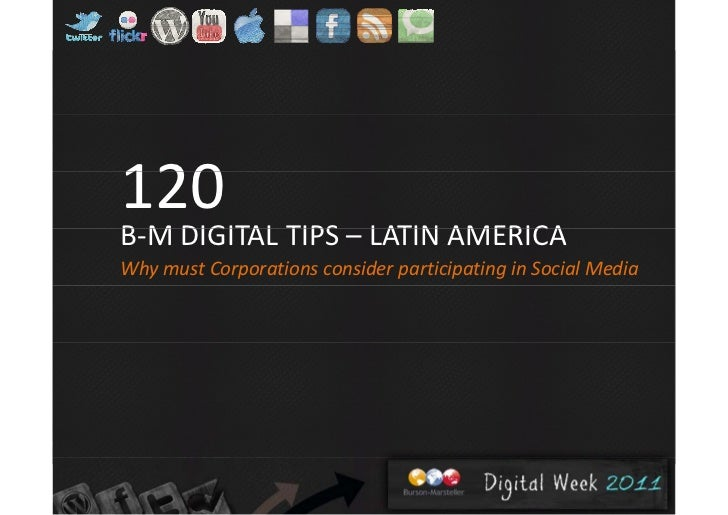 120B‐M DIGITAL TIPS – LATIN AMERICAB M DIGITAL TIPS LATIN AMERICAWhy must Corporations consider participating in Social Me...