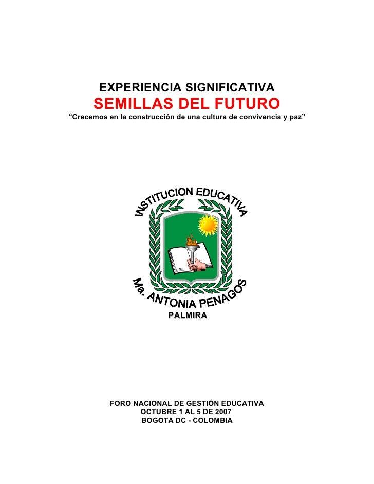 """EXPERIENCIA SIGNIFICATIVA       SEMILLAS DEL FUTURO """"Crecemos en la construcción de una cultura de convivencia y paz""""     ..."""