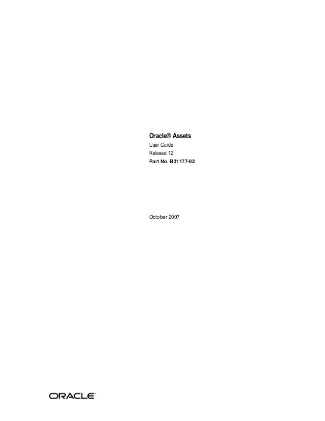 Oracle® Assets User Guide Release 12 Part No. B31177-02 October 2007