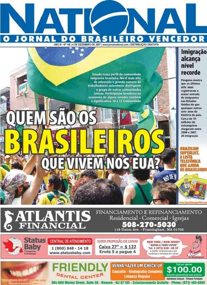 ANO III - Nº 140   6 DE DEZEMBRO DE 2007   www.jornalnational.com   DISTRIBUIÇÃO GRATUITA
