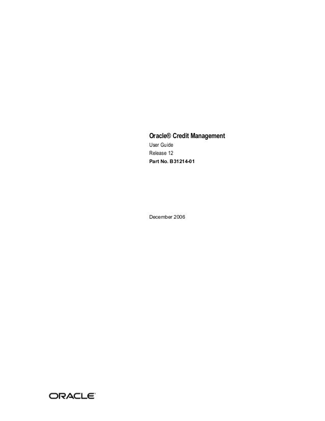 Oracle® Credit Management User Guide Release 12 Part No. B31214-01 December 2006