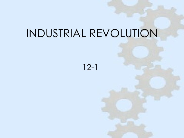 INDUSTRIAL REVOLUTION 12-1
