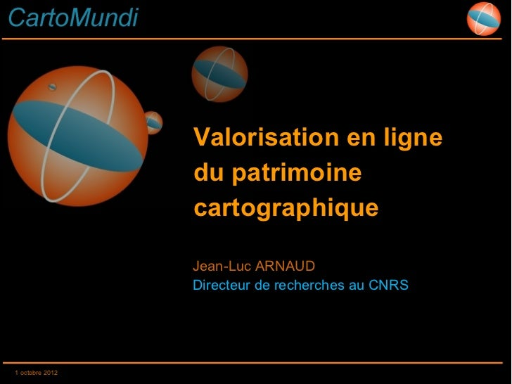 Valorisation en ligne                 du patrimoine                 cartographique                 Jean-Luc ARNAUD        ...