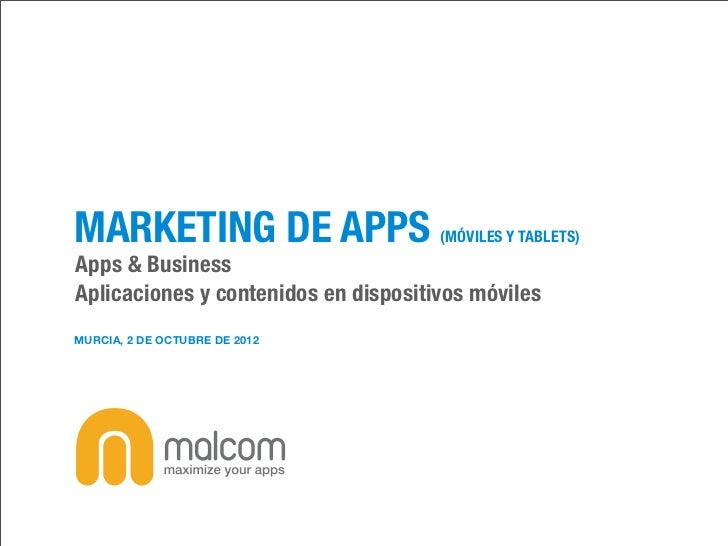 MARKETING DE APPS                     (MÓVILES Y TABLETS)Apps & BusinessAplicaciones y contenidos en dispositivos móvilesM...