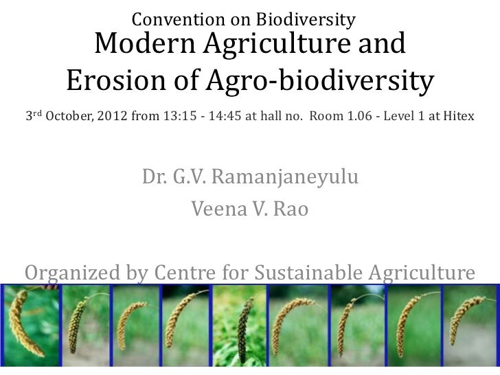 Convention on Biodiversity        Modern Agriculture and      Erosion of Agro-biodiversity3rd October, 2012 from 13:15 - 1...