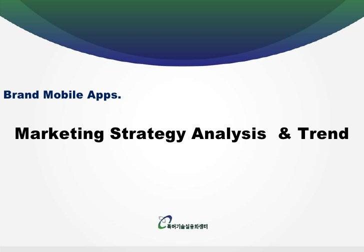 Brand Mobile Apps.<br />Marketing StrategyAnalysis&Trend<br />