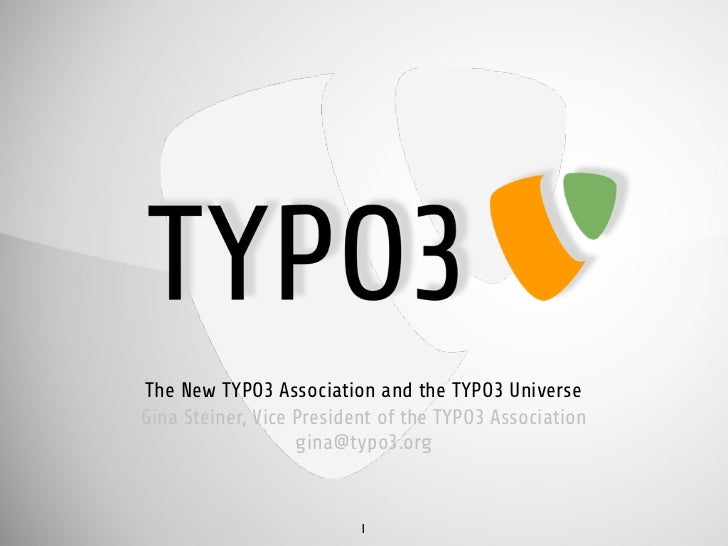 The New TYPO3 Association and the TYPO3 UniverseGina Steiner, Vice President of the TYPO3 Association                   gi...