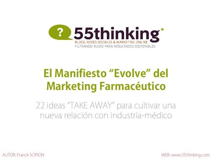 """El Manifiesto """"Evolve"""" del                    Marketing Farmacéutico                22 ideas """"TAKE AWAY"""" para cultivar una..."""