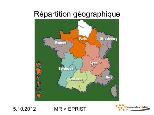 5.10.2012 MR > EPRISTRépartition géographique