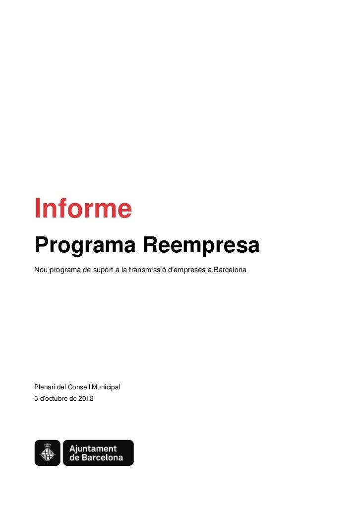 InformePrograma ReempresaNou programa de suport a la transmissió d'empreses a BarcelonaPlenari del Consell Municipal5 d'oc...