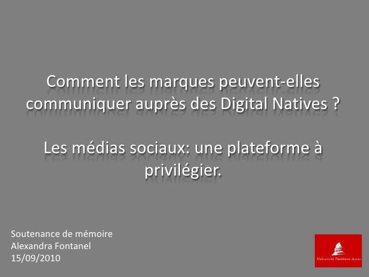 Comment les marques peuvent-elles communiquer auprès des Digital Natives ?Les médias sociaux: une plateforme à privilégier...