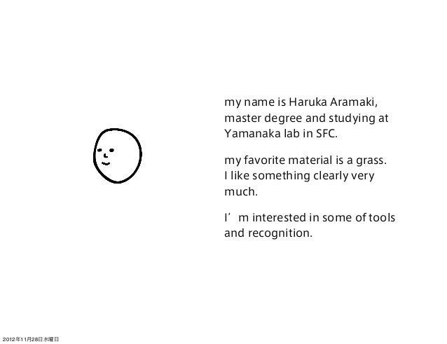 my name is Haruka Aramaki,                 master degree and studying at                 Yamanaka lab in SFC.             ...