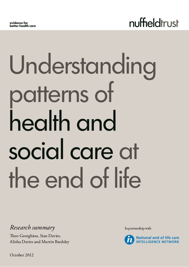 Understandingpatterns ofhealth andsocial care atthe end of lifeResearch summary                    In partnership withTheo...