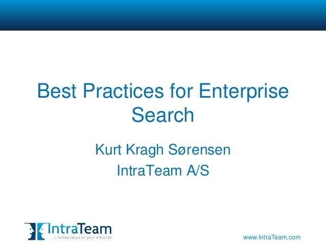 Best Practices for Enterprise           Search      Kurt Kragh Sørensen         IntraTeam A/S                            w...