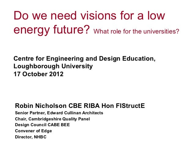 Do we need visions for a lowenergy future? What role for the universities?Centre for Engineering and Design Education,Loug...