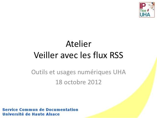 AtelierVeiller avec les flux RSSOutils et usages numériques UHA         18 octobre 2012