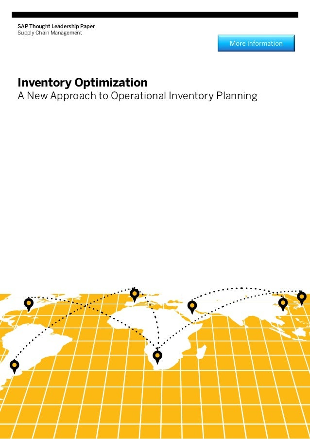 SAP Thought Leadership PaperSupply Chain ManagementInventory OptimizationA New Approach to Operational Inventory Planning
