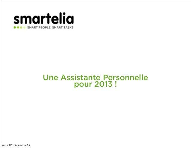 Une Assistante Personnelle                              pour 2013 !jeudi 20 décembre 12
