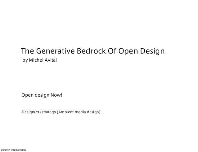 The Generative Bedrock Of Open Design           by Michel Avital           Open design Now!           Design(er) strategy ...