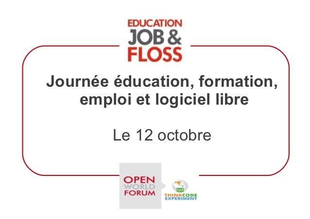 Journée éducation, formation,    emploi et logiciel libre        Le 12 octobre