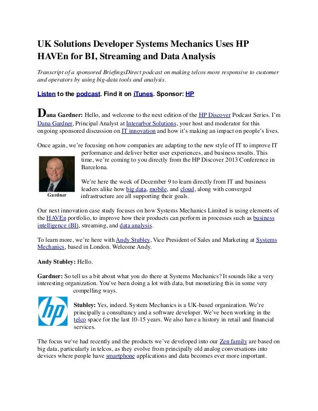 UK Solutions DeveloperSystems Mechanics Uses HP HAVEn for BI, Streaming and Data Analysis Transcript of a sponsored Briefi...