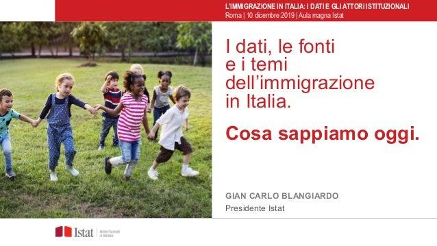 I dati, le fonti e i temi dell'immigrazione in Italia. Cosa sappiamo oggi. L'IMMIGRAZIONE IN ITALIA: I DATI E GLI ATTORI I...