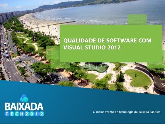 QUALIDADE DE SOFTWARE COMVISUAL STUDIO 2012