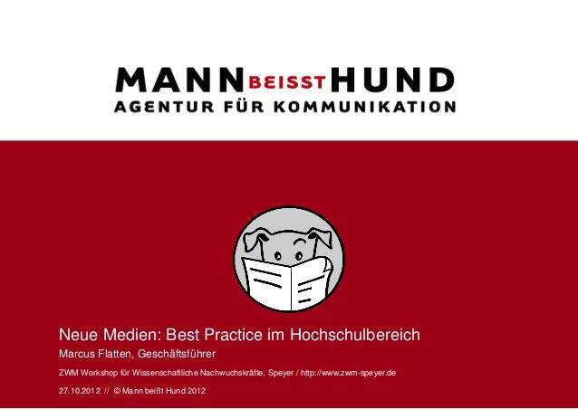 Neue Medien: Best Practice im HochschulbereichMarcus Flatten, GeschäftsführerZWM Workshop für Wissenschaftliche Nachwuchsk...