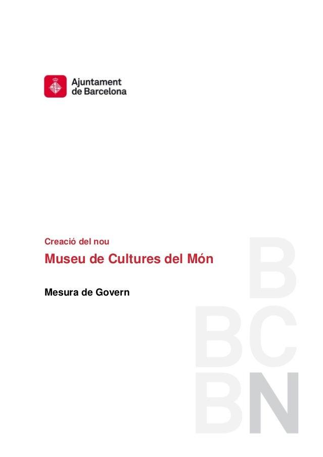 Creació del nouMuseu de Cultures del MónMesura de Govern