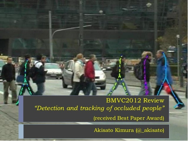 """BMVC2012 Review""""Detection and tracking of occluded people""""                   (received Best Paper Award)                  ..."""