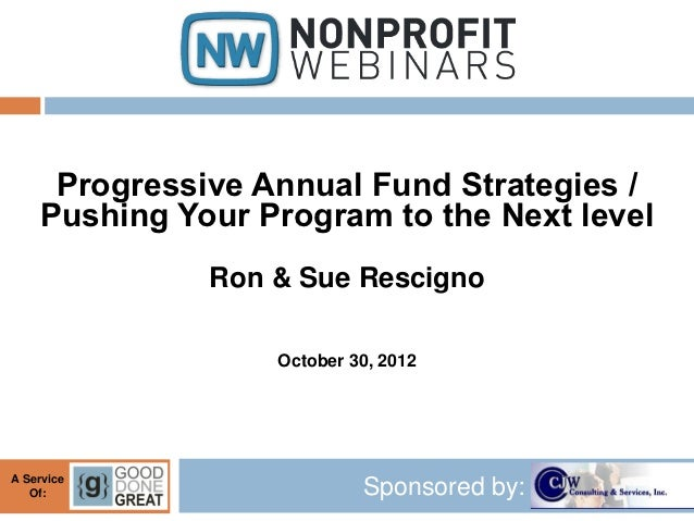 Progressive Annual Fund Strategies /    Pushing Your Program to the Next level              Ron & Sue Rescigno            ...