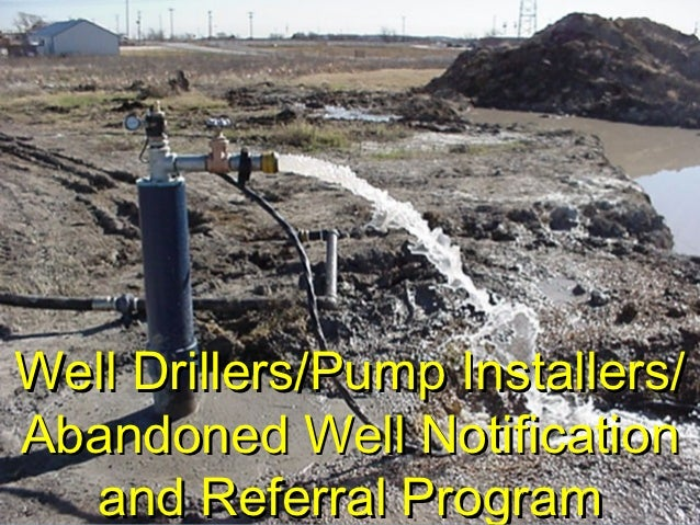 Well Drillers/Pump Installers/Abandoned Well Notification  and Referral Program